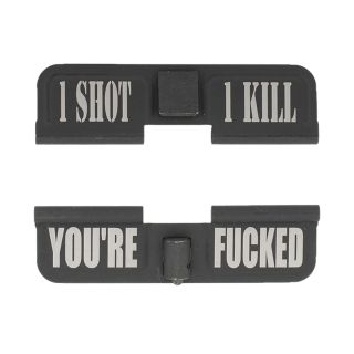 AR-15 Dust Cover - 1 Shot 1 Kill - You're Fcked - Phosphate Black