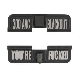AR-15 Dust Cover - 300 AAC - You're Fcked - Phosphate Black