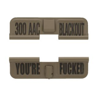 AR-15 Dust Cover - 300 AAC Blackout - You're Fucked - Cerakote Flat Dark Earth