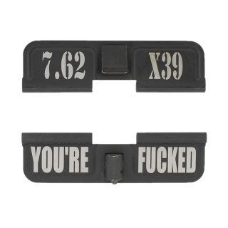 AR-15 Dust Cover - 7.62 X39 - You're Fcked - Phosphate Black