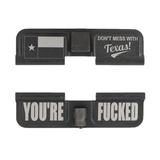 AR-15 Dust Cover - Don't Mess With Texas! - You're Fcked - Phosphate Black