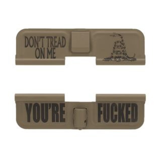 AR-15 Dust Cover - Don't Tread on Me - You're Fucked - Cerakote Flat Dark Earth