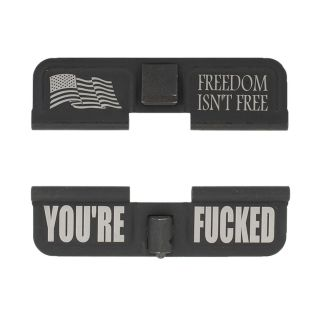 AR-15 Dust Cover - Freedom Isn't Free - You're Fcked - Phosphate Black