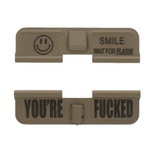 AR-15 Dust Cover - Smile! - You're Fcked - Cerakote Flat Dark Earth