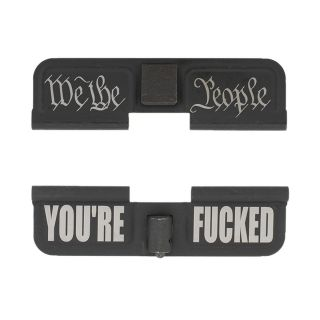 AR-15 Dust Cover - We the People - You're Fcked - Phosphate Black