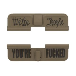 AR-15 Dust Cover - We the People - You're Fucked - Cerakote Flat Dark Earth