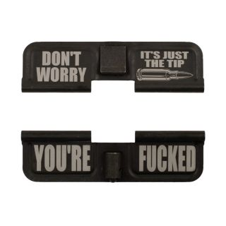 AR-15 Dust Cover - Don't Worry It's Just the Tip - You're Fucked -  Phosphate Black